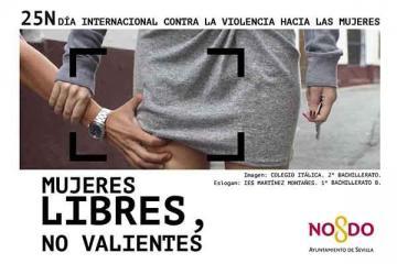Mujeres libres, no valientes. Campaña del Ayuntamiento de Sevilla. 25 de noviembre Día internacional contra la violencia hacia las mujeres