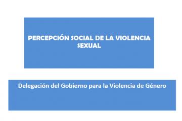 Estudio Percepción social de la violencia sexual. Delegación del Gobierno para la Violencia de Género