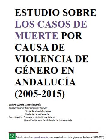 Estudio sobre los casos de muerte por causa de violencia de género en Andalucía (2005 - 2015)