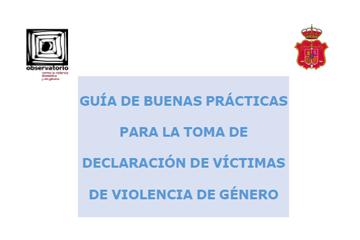 Guía de buenas prácticas para la toma de declaración de víctimas de violencia de género