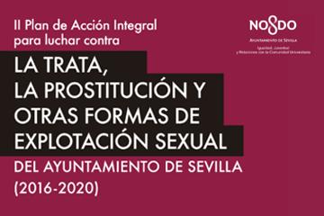 II Plan de Acción Integral para luchar contra la trata, la prostitución y otras formas de explotación sexual del Ayuntamiento de Sevilla (2016-2020)