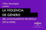 I Plan Municipal contra la Violencia de Género del Ayuntamiento de Sevilla (2016-2020)